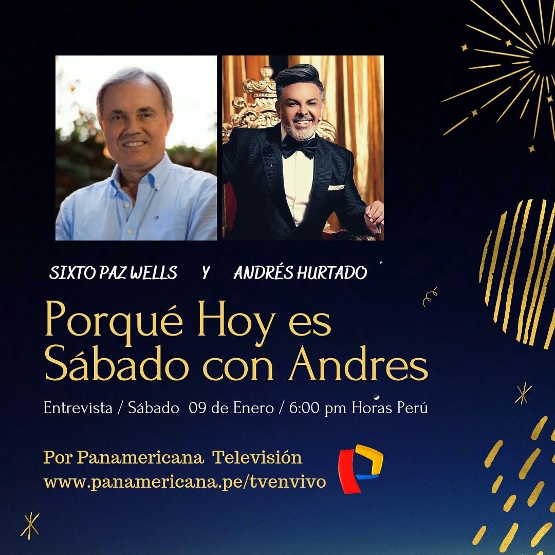 Entrevista –  Andrés Hurtado – Porque hoy es sábado con Andrés