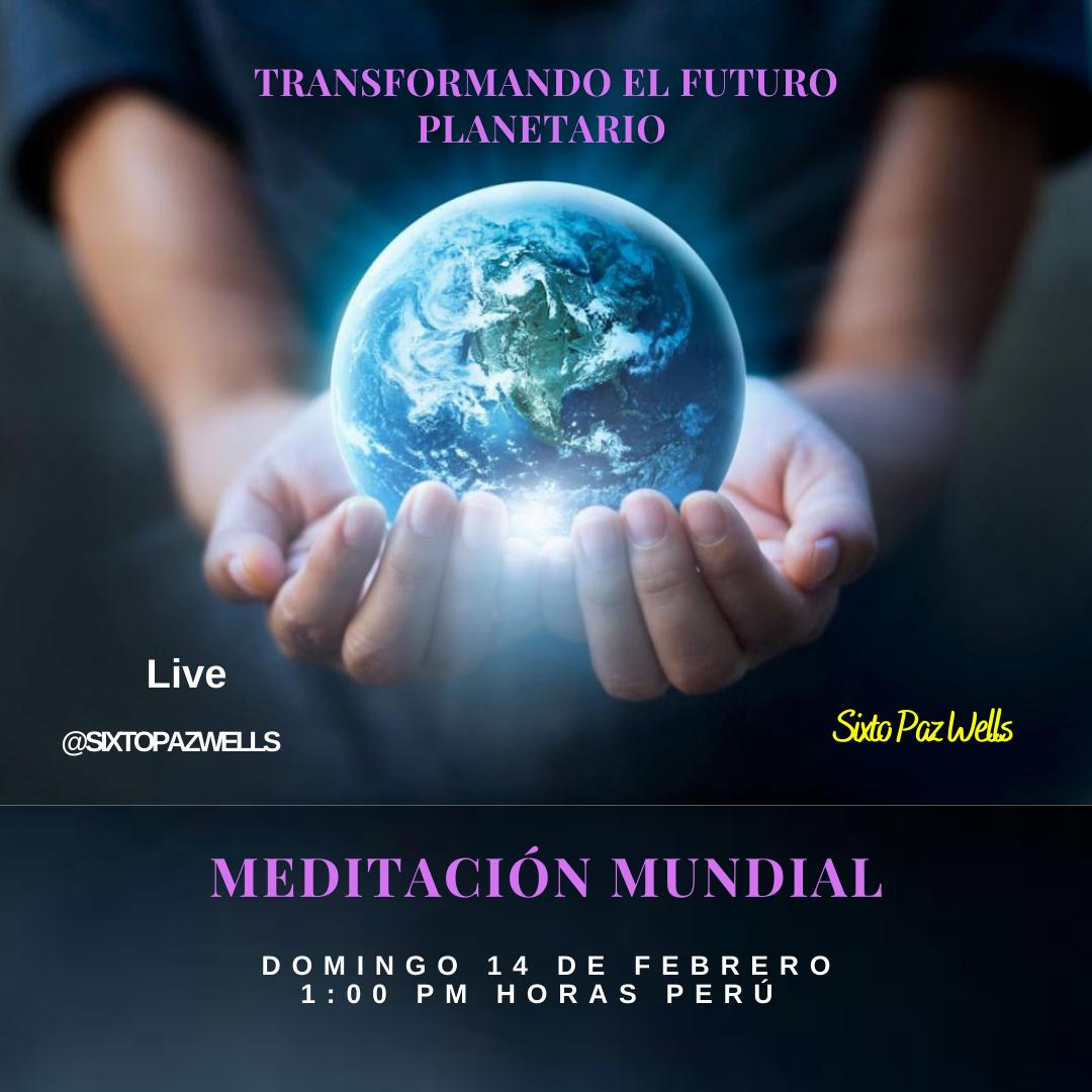 Sixto Paz Wells – Meditación Mundial