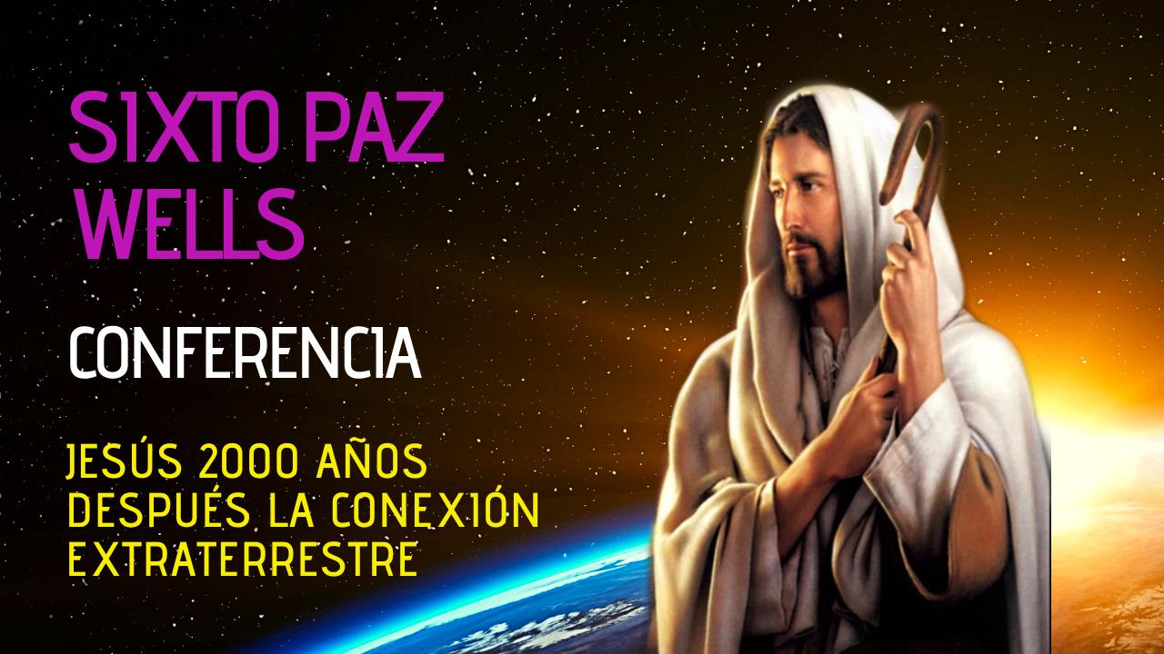 Conferencia – Jesús 2000 años después la conexión extraterrestre